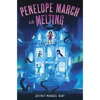 Penelope March Is Melting by Jeffrey Michael Ruby - 9781524718282 Book
