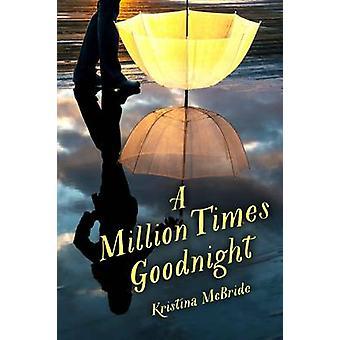 A Million Times Goodnight by Kristina McBride - 9781510719200 Book