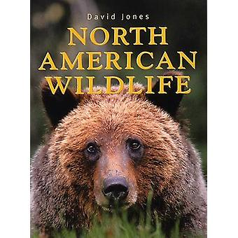 North American Wildlife by David Jones - 9781552857649 Book