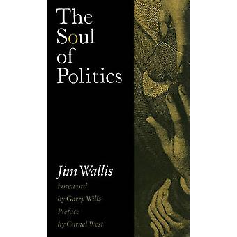 The Soul of Politics (New edition) by Jim Wallis - Garry Wills - Corn