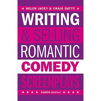 Writing and Selling - Romantic Comedy Screenplays by Craig Batty - He
