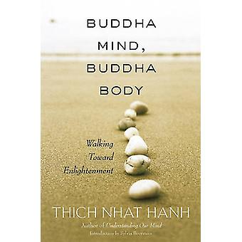 Buddha Mind - Buddha Body - Walking Towards Enlightenment by Thich Nha