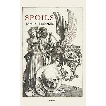 Spoils by James Brookes - 9781999930400 Book
