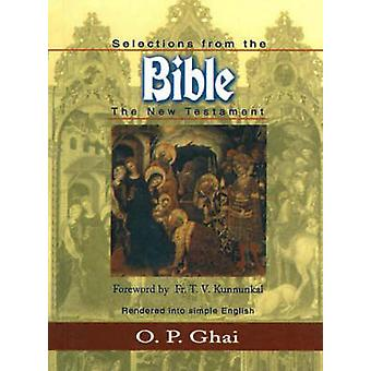 Selections from the Bible - The New Testament by O. P. Ghai - 97881207