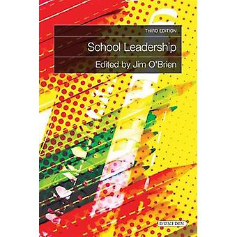 School Leadership by Edited by Jim O Brien & Contributions by Janet Draper & Contributions by Christine Forde & Contributions by Margery McMahon & Contributions by Daniel Murphy