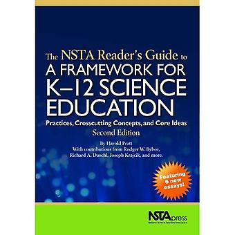 The NSTA Reader's Guide to A Framework for K-12 Science Education: Practices, Crosscutting Concepts, and Core...