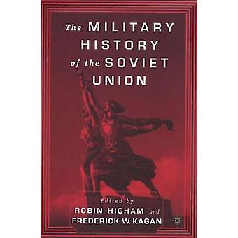The Military History of the Soviet Union by Higham & Robin D. S.