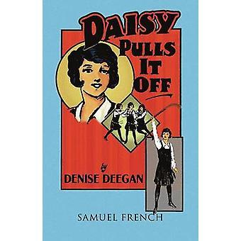 Daisy drar bort det av Deegan & Denise