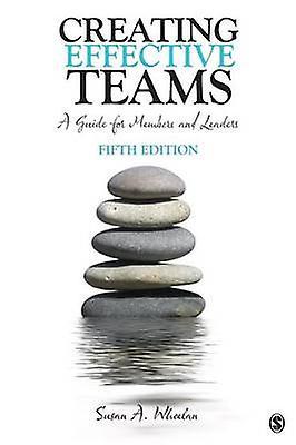 Creating Effective Teams by Susan A. Wheelan