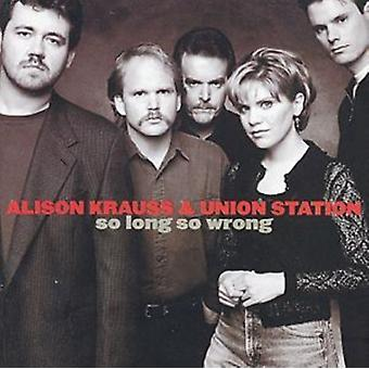 So Long So Wrong by Alison Krauss & Unio