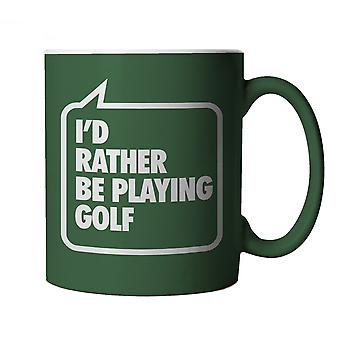 I'd Rather be Playing Golf, Green Mug
