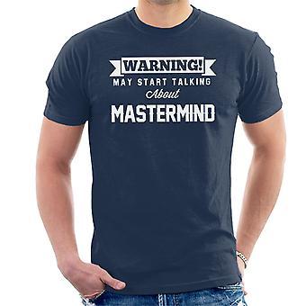 Advarsel kan begynne å snakke om Mastermind menn t-skjorte