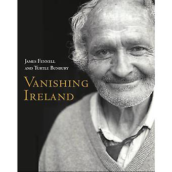 Vanishing Ireland by James Fennell - Turtle Bunbury - 9780340922774 B