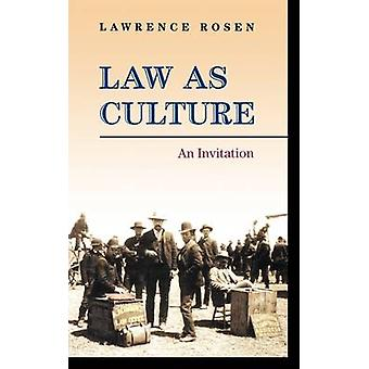 Law as Culture - An Invitation by Lawrence Rosen - 9780691136448 Book