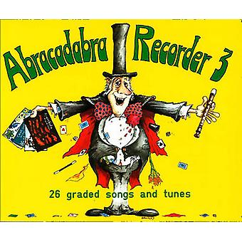 Abracadabra Recorder - 26 Graded Songs and Tunes - Bk. 3 - Pupil's Book