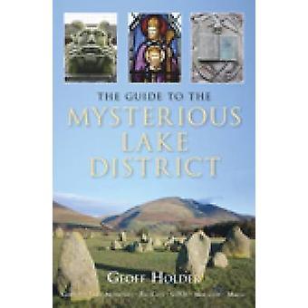 De gids voor mysterieuze Lake District door Geoff houder - 9780752449876