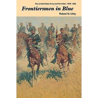 The Frontiersmen in Blue - The United States Army and the Indian - 184