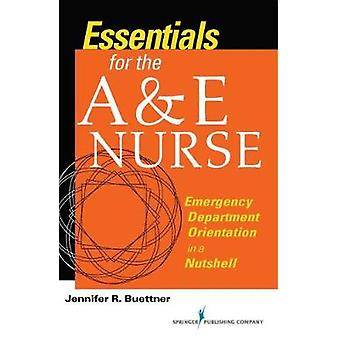 Essentials for the A&E Nurse - Emergency Department Orientation in a N