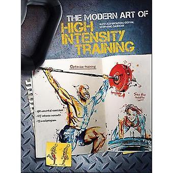 The Modern Art of High Intensity Training by Aurelien Broussal-Derval