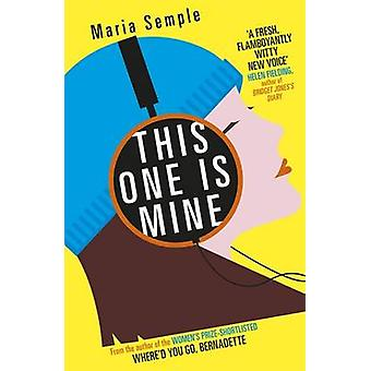 This One is Mine by Maria Semple - 9781780221939 Book