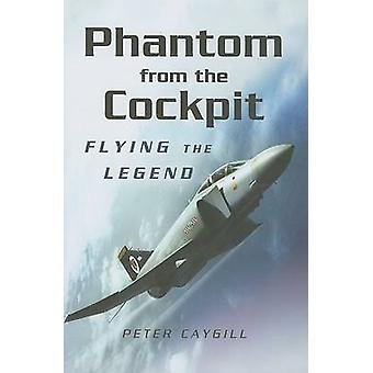 Phantom fra cockpiten - Flying legenden av Peter Caygill - 978184