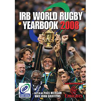The IRB World Rugby Yearbook - In Association with Emirates - 2008 (Rev