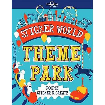 Sticker World - Theme Park by Lonely Planet Kids - 9781787011366 Book
