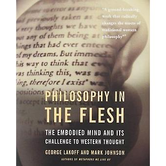 Philosophy in the Flesh - The Embodied Mind and Its Challenge to Weste
