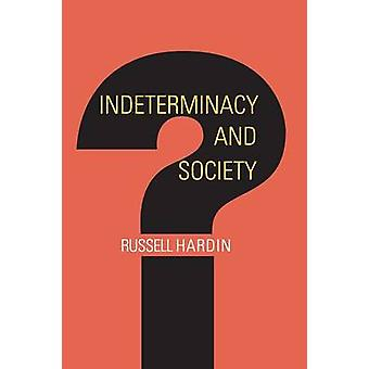 Indeterminacy and Society by Russell Hardin - 9780691123929 Book