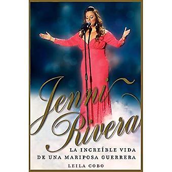 Jenni Rivera (Spanish Edition): La incre�ble vida de una mariposa guerrera