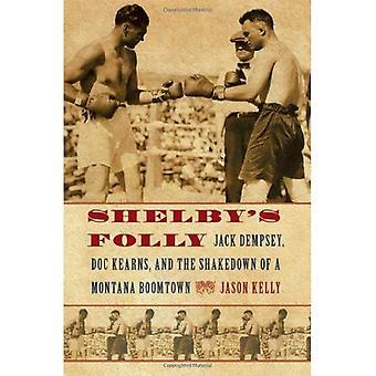 Shelbys dårskab: Jack Dempsey, Doc Kearns og oprydning af en Montana Boomtown