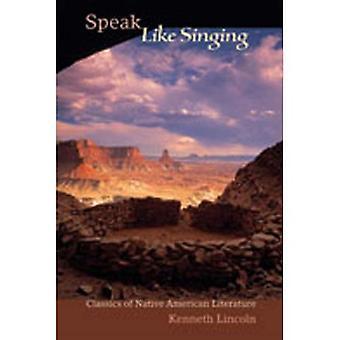 Sprechen wie singen: Klassiker der amerikanischen Literatur