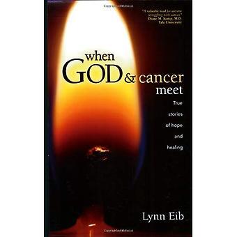 Kun Jumala & syöpä täyttävät: True Stories of Hope ja paraneminen
