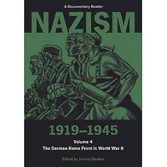 Nazism 1919-1945, Volume 4: le Front de l'intérieur de l'allemand dans la seconde guerre mondiale - un lecteur de documentaire: Vol. 4 (Exeter Studies in History): 4