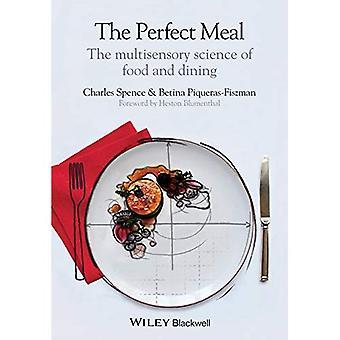 Die perfekte Mahlzeit: Die multisensorische Wissenschaft von Essen und trinken