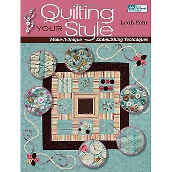 Quilting Your Style: Make-it-unique Embellishing Techniques (That Patchwork Place)