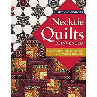 Necktie Quilts Reinvented: 16 Beautifully Traditional Projects