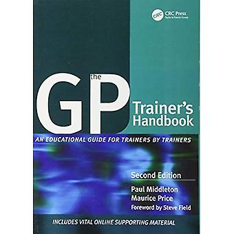 The GP Trainer's Handbook: An Educational Guide for Trainers by Trainers