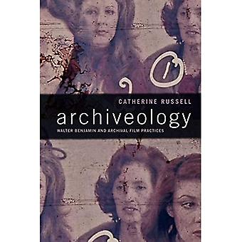 Archiveology: Walter Benjamin and Archival Film Practices (a Camera Obscura� book)