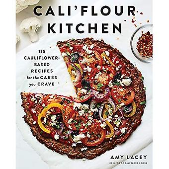 Cali'flour Kitchen: 125 Gluten-Free Recipes for the� Carbs You Cra