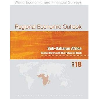 Regional Economic Outlook, October 2018, Sub-Saharan Africa: Capital Flows and the Future of Work