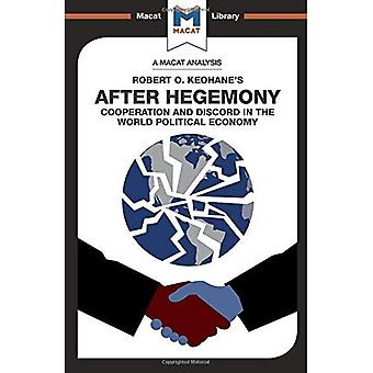 After Hegemony (The Macat Library)
