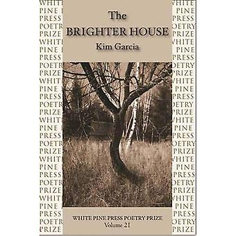 The Brighter House (White Pine Press Poetry Prize)