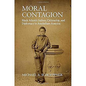 Undersøgelser i retshistorie: moralske smitte: sort Atlantic sejlere, statsborgerskab og diplomati i Antebellum Amerika