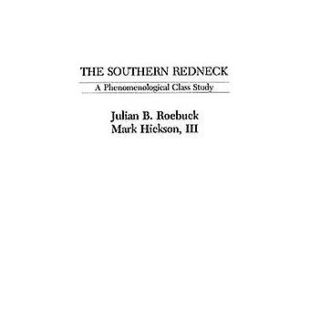 The Southern Redneck A Phenomenological Class Study by Hickson & Marcus