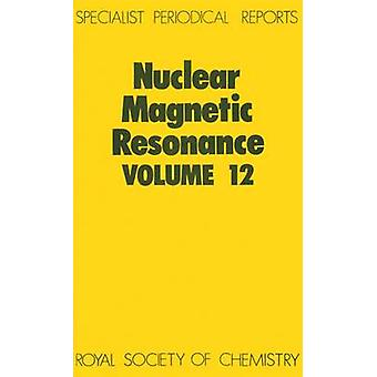 Nuclear Magnetic Resonance Volume 12 by Webb & G A