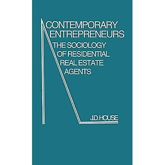 Contemporary Entrepreneurs The Sociology of Residential Real Estate Agents by House & J. D.