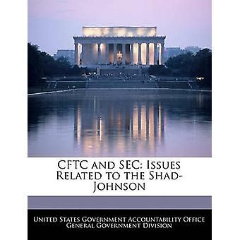 CFTC and SEC Issues Related to the ShadJohnson by United States Government Accountability