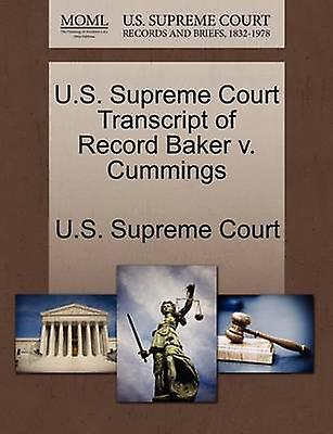 U.S. Supreme Court Transcript of Record Baker v. Cummings by U.S. Supreme Court