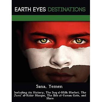 Sana Iémen, incluindo sua história o Suq alMilh Jami o mercado alKabir Mesquita o Bb alYaman portão e muito mais pelo cavaleiro & Dave
